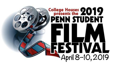 Penn Student Film Festival 2019: April 8-10