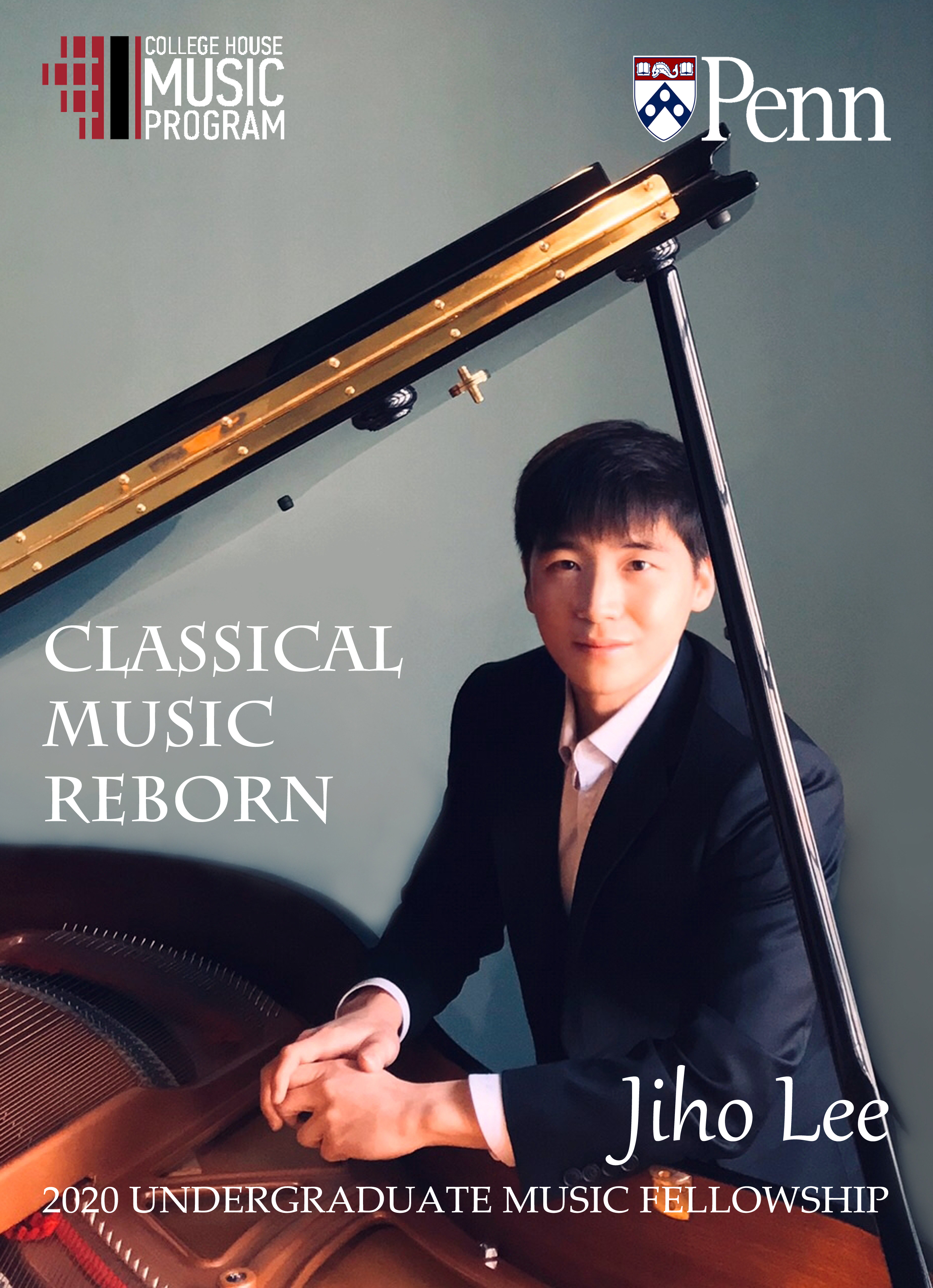 "(A photo of 2020 Undergraduate Music Fellow Jiho Lee sitting at a grand piano, with the text ""Classical Music Reborn"" and ""Jiho Lee, 2020 Undergraduate Music Fellowship"")"