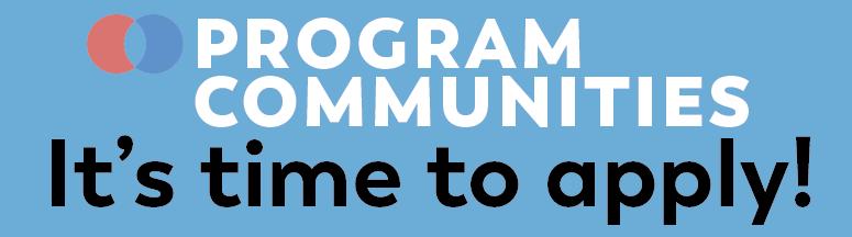 Program Communities: It's time to apply!