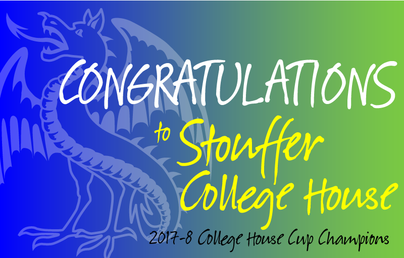 Congratulations to Stouffer College House, 2017-18 College House Cup Champions