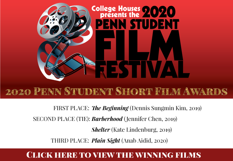 College Houses presents the 2020 Penn Student Film Festival Short Film Awards: click here for winners