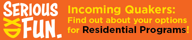 Incoming Quakers: Find out about your options for Residential Programs