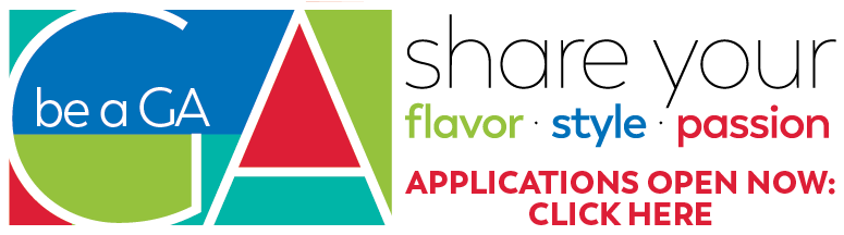 Be a GA: Share your flavor, style, passion.  Applications open now: click here.