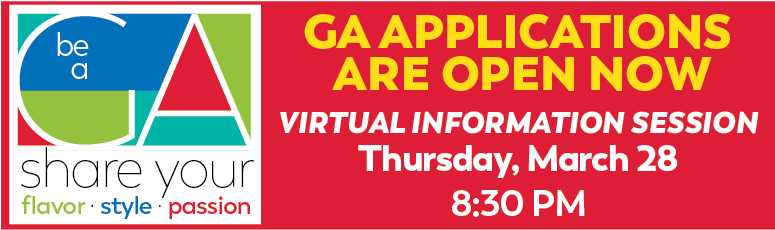 GA Applications are open now - Virtual information session Thursday, 3/28 at 8:30.