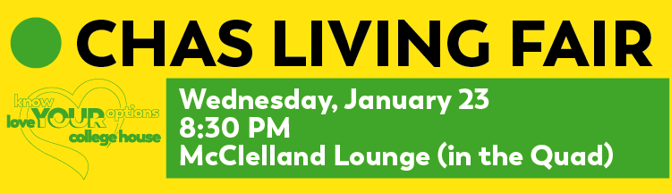 CHAS Living Fair 1/23 8:30 PM McClelland Lounge (in the Quad)
