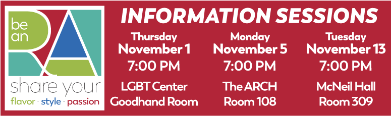 RA Information Sessions November 1, 5 and 13: click for more information