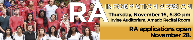 RA Information Session November 16 @ 6:30 pm, Irvine Auditorium Amado Recital Room