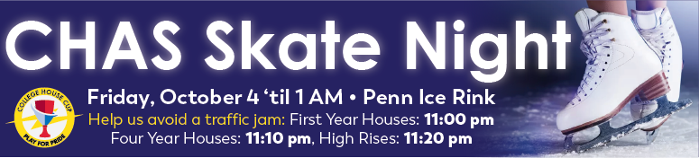 College House Cup Skate Night - Friday, October 4, 11PM-1AM, Penn Ice Rink
