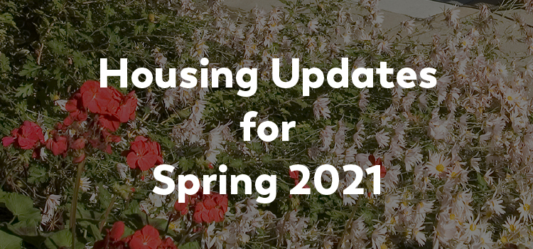 Housing Updates for Spring 2020