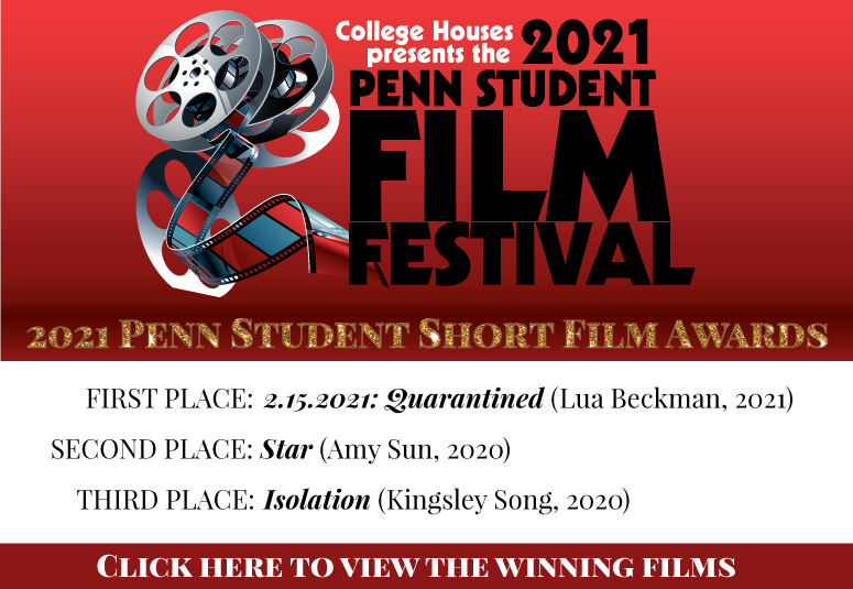 College Houses presents the 2021 Penn Student Film Festival Short Film Awards: click here for winners